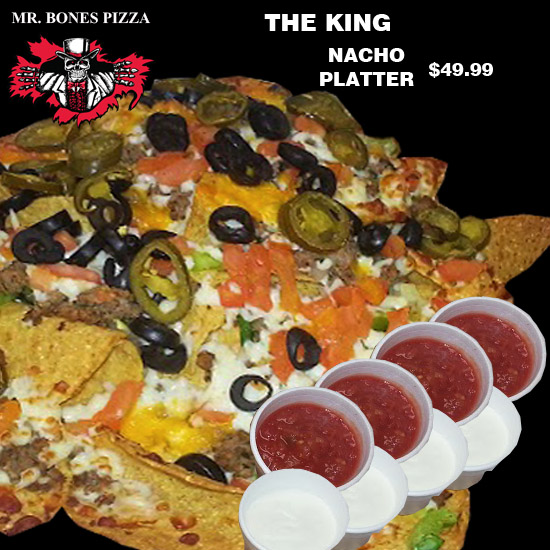 THE KING- Nacho Platter
